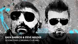 Rafa Barrios & Steve Mulder - Godmother (Original Club Mix)