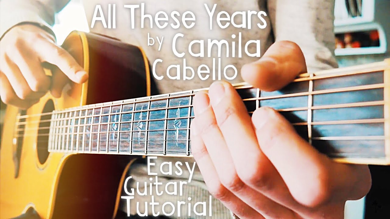All These Years Camila Cabello Guitar Lesson // All These Years Guitar  Tutorial // Lesson #397