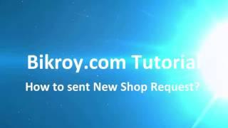 How to sent Bikroy com New Shop Request