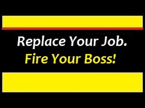 Replace Your Job and Fire Your Boss. Get 21 Step System ...