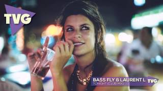 Bass Fly & Laurent L - Tonight (Club Mix)