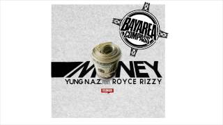 Yung N.A.Z ft. Royce Rizzy - Money [BayAreaCompass] (Prod. by KMG Beats)