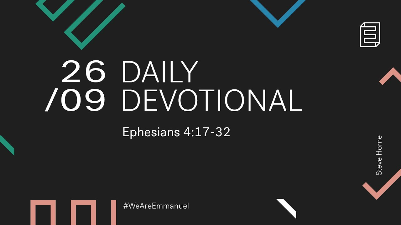 Daily Devotional with Steve Horne // Ephesians 4:17-32 Cover Image