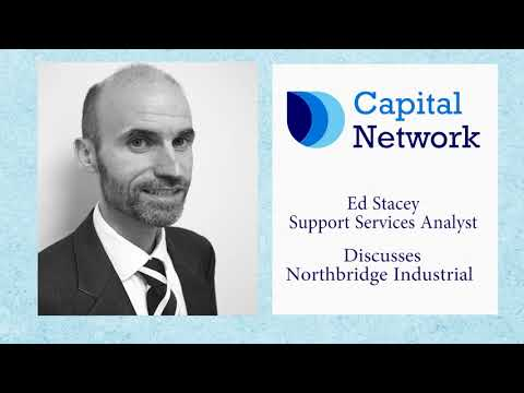 Capital Network's Ed Stacey discusses Northbridge Industrial Services Plc