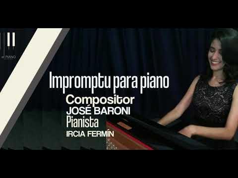 Impromptu para piano I. Compositor: José Baroni. Pianista: Ircia Fermín.