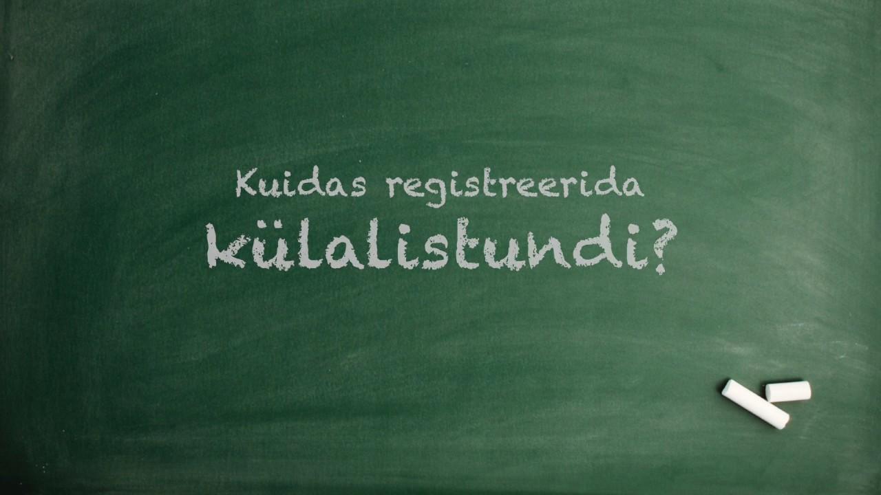 Kuidas registreerida külalistundi Tagasi Kooli infosüsteemis?