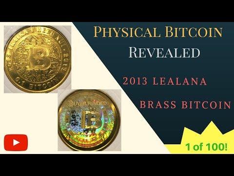 2013 Lealana Brass Bitcoin (.1 BTC)   EXTREMELY RARE 1 Of 100!   Physical Bitcoin Revealed, Volume 8