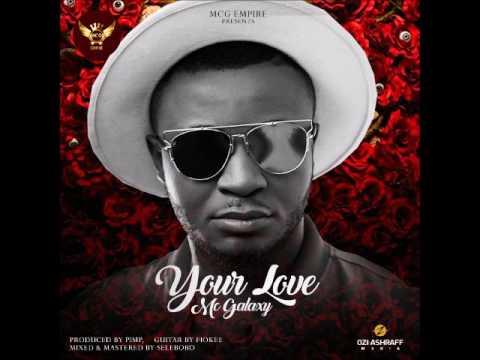 Mc Galaxy – Your Love (Audio) (Nigerian Music 2017)