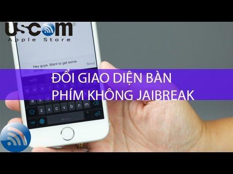 Cách đổi giao diện bàn phím trên iPhone không cần Jailbreak
