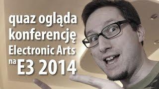 quaz ogląda Electronic Arts na E3 2014