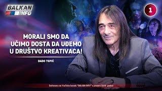 INTERVJU: Dado Topić - Morali smo da učimo dosta da uđemo u društvo kreativaca! (25.1.2019)