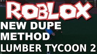 NEW ITEM DUPE : Lumber Tycoon 2 Glitch : RoBlox