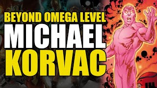 Omega/Beyond Omega Level: Michael Korvac | Comics Explained