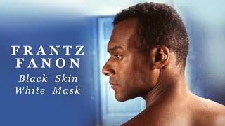 Frantz Fanon: Black Skin, White Mask - Official U.S. Trailer