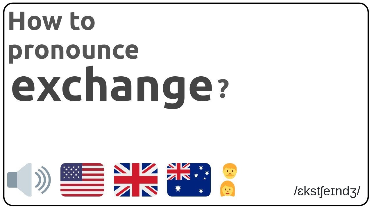 How to pronounce exchange in english?