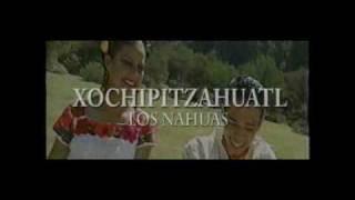 El  XOCHIPITZAHUALT.(trio & grupo Los Nahuas)