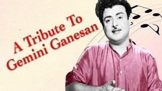 A Tribute to Gemini Ganesan | Tamil Movie Audio Jukebox - Vol 2