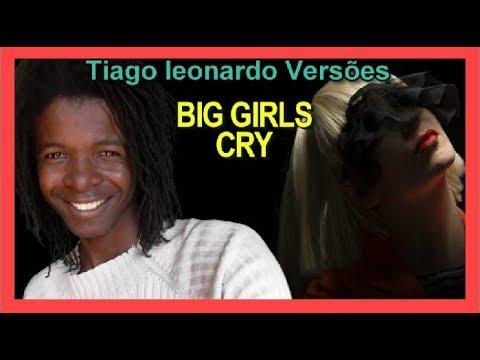 Sia -  Big Girls cry (Versão em português) Tiago leonardo versões