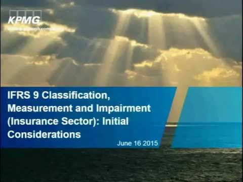KPMG's Insurance Risk and Regulatory Seminar Series: Accounting Change and IFRS 9