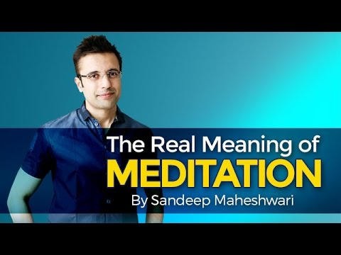 The Real Meaning of Meditation - By Sandeep Maheshwari (in Hindi)