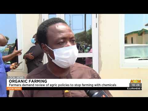 Farmers demands review of Agric policies to stop farming with chemicals -  Adom TV News (21-7-21)