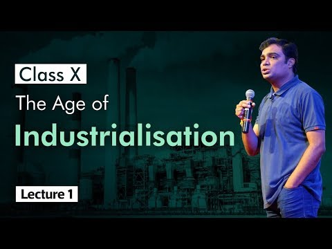 History Class X: The Age of Industrialisation(Lecture -1) by Prof. Vipin Joshi (CBSE,NTSE)