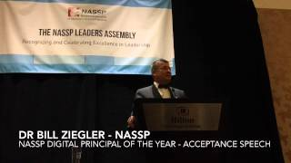 NASSP Digital Principal of the Year Acceptance Speech by Dr Bill Ziegler