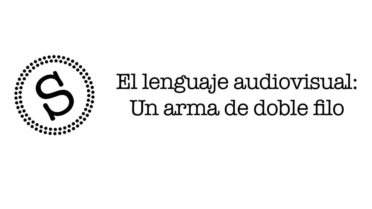 El lenguaje audiovisual: Un arma de doble filo - (cineStudio) - YouTube