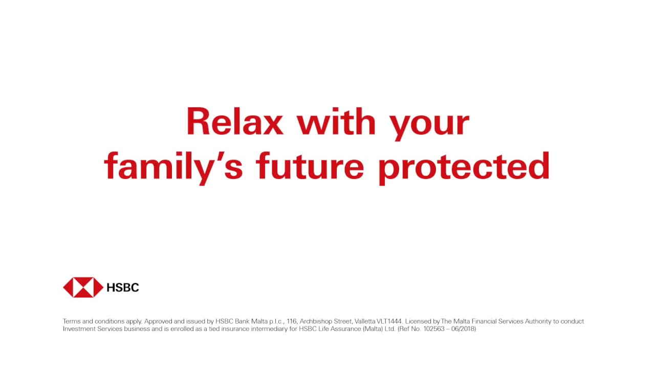 HSBC Malta - Relax with you family's future protected