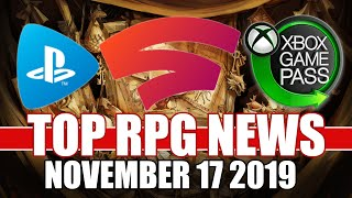 Top RPG News of the Week - Nov 17, 2019 (PS Now, Google Stadia, Xbox Game Pass)