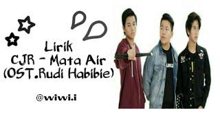 Lirik lagu CJR-Mata Air(OST.Rudy Habibie) - (wiwi.i 👉 marwiyh_)