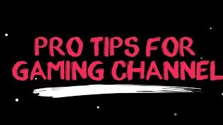 Pro Tips to Grow Android Gaming channel | episode 2 | Must Watch