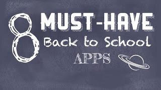 8 MUST-HAVE Back to School Apps