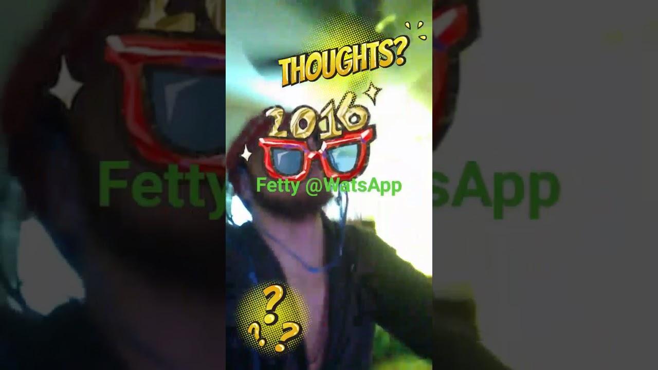 Download Fetty At Watsapp- Thoughts(Thots)