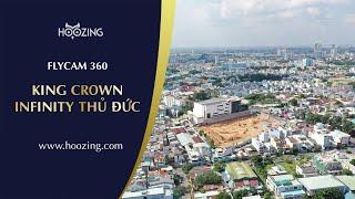 Flycam 360 dự án căn hộ King Crown Infinity Thủ Đức