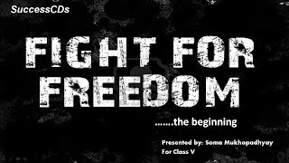 Fight for Freedom Part 1 - CBSE Class 5  Social Science lesson