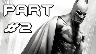 BATMAN Arkham City Gameplay Walkthrough - Part 2 - Say Hello to Harley (Let