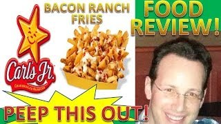 Carl's Jr.® Bacon Ranch Fries Review! Peep This Out!