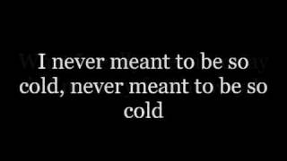 Crossfade - Cold (Lyrics)