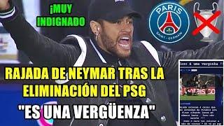 LA RAJADA DE NEYMAR TRAS LA ELIMINACIÓN DEL PSG EN CHAMPIONS: