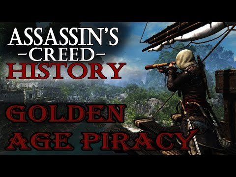 """The Golden Age of Piracy"" - Assassin's Creed: Real History"