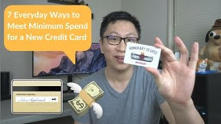 7 Everyday Ways to Meet Minimum Spend for a New CreditCard