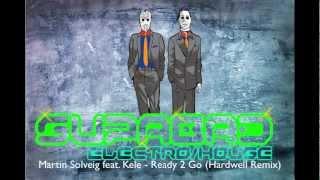 Martin Solveig feat. Kele - Ready 2 Go (Hardwell Remix)