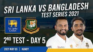 🔴 LIVE | 2nd Test - Day 5 : Sri Lanka vs Bangladesh Test Series 2021