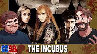 The Incubus - Good Bad or Bad Bad #63