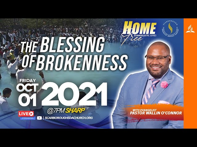 Home Free Series || The Blessing of Brokenness || Pastor Wallin O'Connor || October 1, 2021