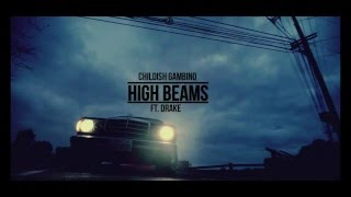 Childish Gambino - High Beams (Explicit) ft. Drake