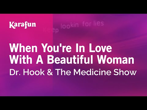 Karaoke When You're In Love With A Beautiful Woman - Dr. Hook & The Medicine Show *