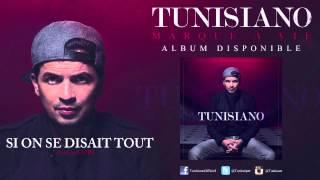 Tunisiano - Si on se disait tout - Audio