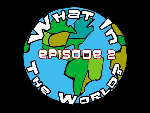 The What in the World Podcast #2